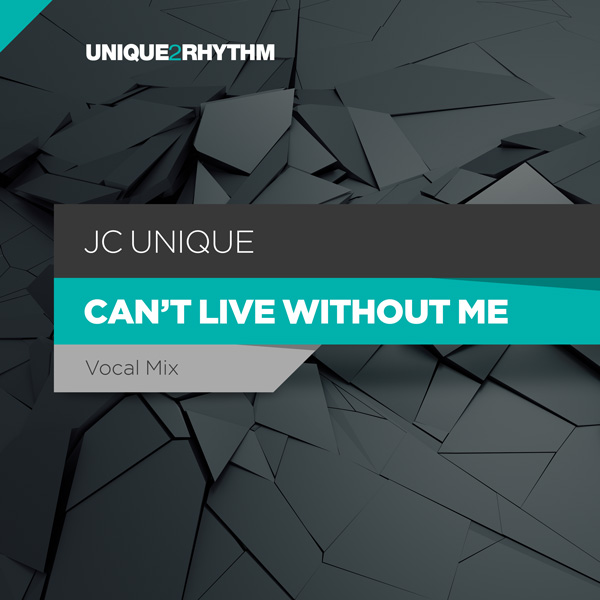 JC Unique - Can't Live Without Me