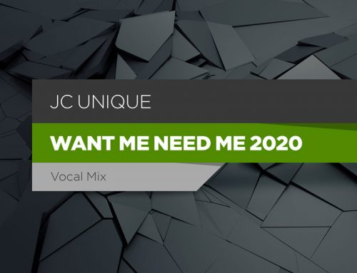JC Unique – Want Me, Need Me 2020